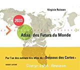 2033. Atlas des futurs du monde