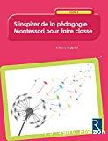 S'inspirer de la pédagogie Montessori pour faire classe