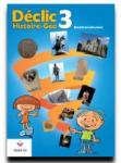 Déclic Histoire-Géo. 3