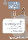 Le développement de l'enfant de la naissance à 7 ans - Approche théorique et activités corporelles