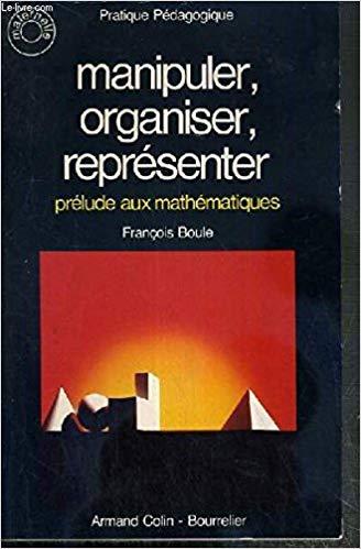 Manipuler, organiser, représenter