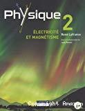 Physique, 2. Électricité et magnétisme