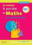 Le nouvel À portée de maths CM1 : guide pédagogique