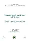Les formes plurielles des écritures de la réception. Volume 1 : genres, espaces, formes