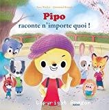 Pipo raconte n'importe quoi !