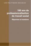 Professionnalisations en tension et recompositions des professions sociales en France