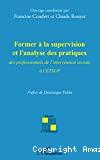 Former à la supervision et l'analyse des pratiques des professionnels de l'intervention sociale à l'ETSUP