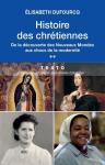 Histoire des Chrétiennes. Tome 2, De la découverte des Nouveaux Mondes aux chocs de la modernité