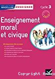Enseignement moral et civique Cycle 3 CM1 CM2 6e