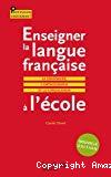 Enseigner la langue française à l'école