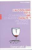 L'alcoolisme est-il une fatalité ?