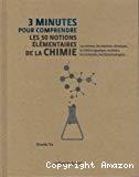 3 minutes pour comprendre les 50 notions élémentaires de la chimie